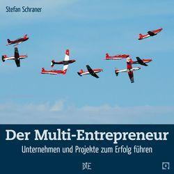 Der Multi-Entrepreneur von Schraner,  Stefan