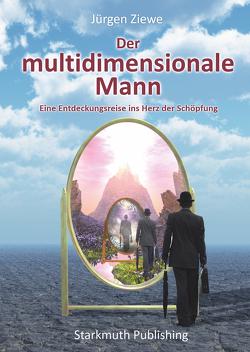 Der multidimensionale Mann von Starkmuth,  Jörg, Ziewe,  Jürgen