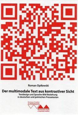 Der multimodale Text aus kontrastiver Sicht von Bartoszewicz,  Iwona, Jarosz,  Jozef, Opilowski,  Roman
