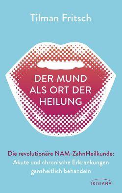 Der Mund als Ort der Heilung von Fritsch,  Tilman