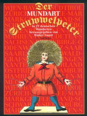 Der Mundart-Struwwelpeter in 27 deutschen Mundarten von Dr. Hoffmann,  Heinrich, Sauer,  Walter