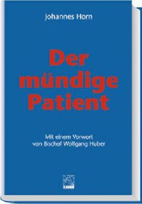 Der mündige Patient und andere Beiträge zur Medizin von Horn,  Johannes