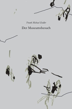 Der Museumsbesuch von Zeidler,  Frank Michael