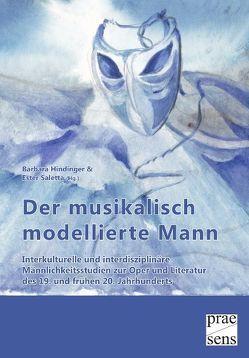 Der musikalisch modellierte Mann von Hindinger,  Barbara, Saletta,  Ester