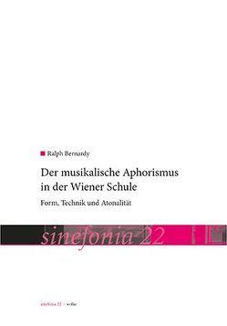 Der musikalische Aphorismus in der Wiener Schule von Bernardy,  Ralph