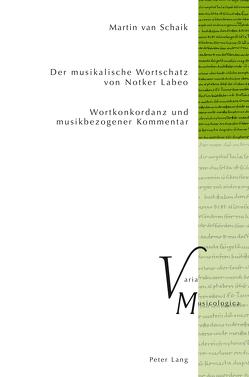 Der musikalische Wortschatz von Notker Labeo von van Schaik,  Martin