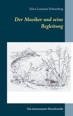 Der Musiker und seine Begleitung von Schneeberg,  Erica-Laurence