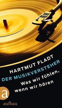 Der Musikversteher von Fladt,  Hartmut