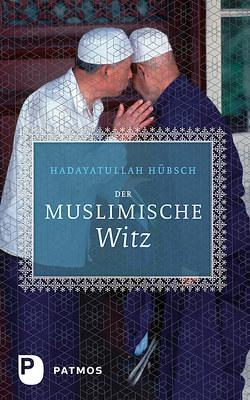 Der muslimische Witz von Hübsch,  Hadayatullah