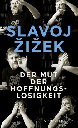 Der Mut der Hoffnungslosigkeit von Born,  Frank, Žižek,  Slavoj