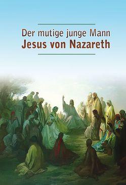 Der mutige junge Mann Jesus von Nazareth von Holzbauer,  Matthias, Potzel,  Dieter