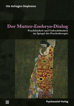 Der Mutter-Embryo-Dialog von Auhagen-Stephanos,  Ute