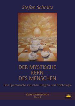 Der mystische Kern des Menschen von Schmitz,  Stefan