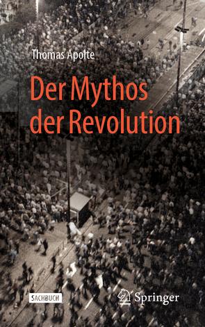 Der Mythos der Revolution von Apolte,  Thomas