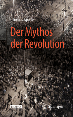 Der Mythos der Revolution von Apolte,  Thomas