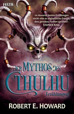 Der Mythos des Cthulhu von Howard,  Robert E., Lovecraft,  H. P.