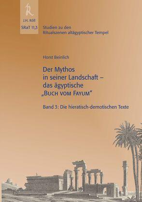 """Der Mythos in seiner Landschaft – das ägyptische """"Buch vom Fayum"""" von Beinlich,  Horst"""
