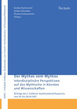 Der Mythos vom Mythos von Rudersdorf,  Kristin, Schomber,  Saskia, Sommerkorn,  Florian