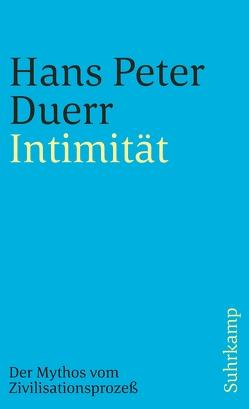 Der Mythos vom Zivilisationsprozeß von Duerr,  Hans Peter