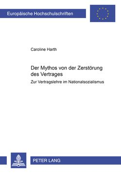 Der Mythos von der Zerstörung des Vertrages von Harth,  Caroline