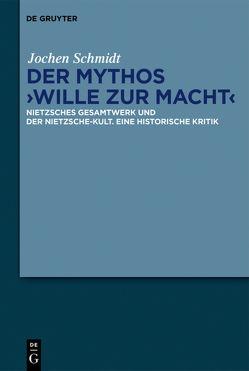 """Der Mythos """"Wille zur Macht"""" von Schmidt,  Jochen"""