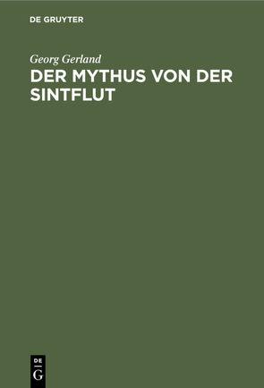 Der Mythus von der Sintflut von Gerland,  Georg