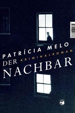 Der Nachbar von Melo,  Patricia, Mesquita,  Barbara