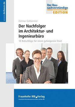 Der Nachfolger im Architektur- und Ingenieurbüro. von Goldammer,  Dietmar