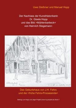 Der Nachlass der Kunsthistorikerin Dr. Gisela Hopp und das Bild >Mühlenbarbeck< von Heinrich Stegemannn von Glessmer,  Uwe, Hopp,  Manuel