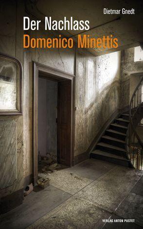 Der Nachlass Domenico Minettis von Gnedt,  Dietmar
