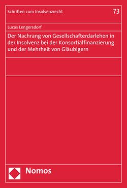 Der Nachrang von Gesellschafterdarlehen in der Insolvenz bei der Konsortialfinanzierung und der Mehrheit von Gläubigern von Lengersdorf,  Lucas