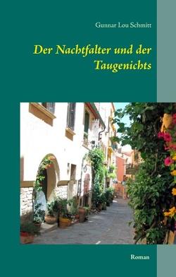Der Nachtfalter und der Taugenichts von Schmitt,  Gunnar Lou
