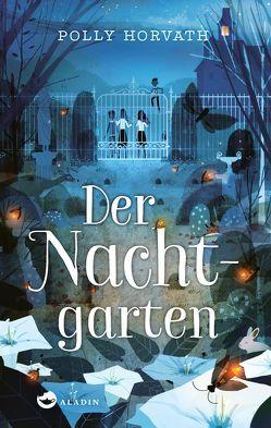 Der Nachtgarten von Horvath,  Polly, Ott,  Bernadette