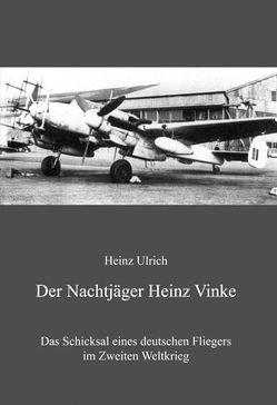 Der Nachtjäger Heinz Vinke von Ulrich,  Heinz