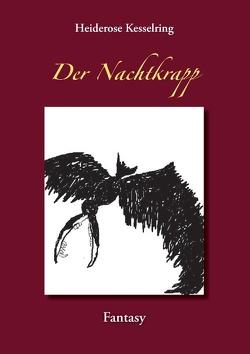 Der Nachtkrapp von Kesselring,  Heiderose