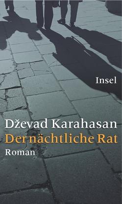 Der nächtliche Rat von Karahasan,  Dževad, Wolf-Griesshaber,  Katharina