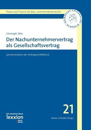 Der Nachunternehmervertrag als Gesellschaftsvertrag von Otto,  Christoph