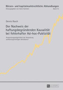 Der Nachweis der haftungsbegründenden Kausalität bei fehlerhafter Ad-hoc-Publizität von Rasch,  Dennis