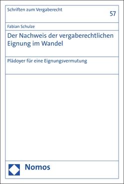 Der Nachweis der vergaberechtlichen Eignung im Wandel von Schulze,  Fabian