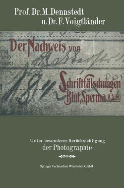 Der Nachweis von Schriftfälschungen, Blut, Sperma usw. von Dennstedt,  M., Voigtländer,  F.