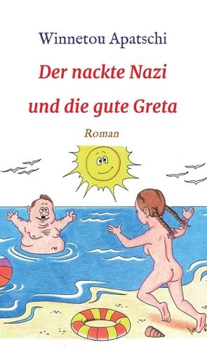 Der nackte Nazi und die gute Greta von Apatschi,  Winnetou, Oleksiewicz,  Mariusz