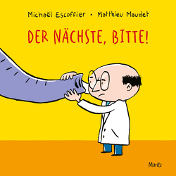 Der Nächste, bitte! von Escoffier,  Michaël, Maudet,  Matthieu, Weber,  Markus
