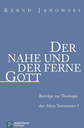 Der nahe und der ferne Gott von Janowski,  Bernd