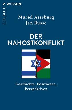 Der Nahostkonflikt von Asseburg,  Muriel, Busse,  Jan