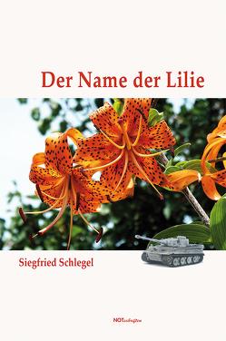 Der Name der Lilie von Schlegel,  Siegfried
