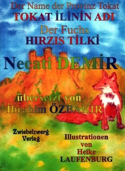 Der Name der Provinz Tokat & der Fuchs / TOKAT ILININ ADI & HIRZIS TILKI von Demir,  Necati, Laufenburg,  Heike, Özbakır,  İbrahim, Schell,  Gregor