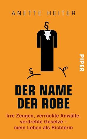 Der Name der Robe von Heiter,  Anette