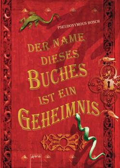 Der Name dieses Buches ist ein Geheimnis von Bosch,  Pseudonymous, Koob-Pawis,  Petra