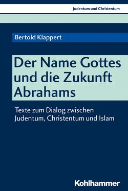 Der Name Gottes und die Zukunft Abrahams von Klappert,  Bertold, Stegemann,  Ekkehard W.