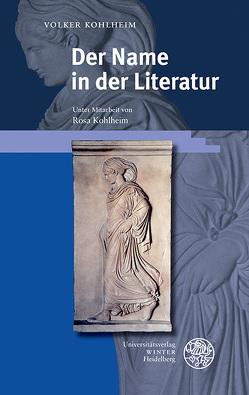 Der Name in der Literatur von Kohlheim,  Rosa, Kohlheim,  Volker